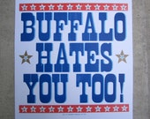 Buffalo Hates You Too: Hand-Letterpressed Poster