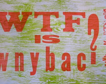 WTF is WNYBAC Letterpress Poster