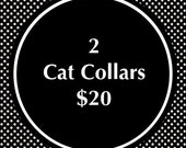 2 Cat Collars with Bells for 20 dollars- Choose any Patterns