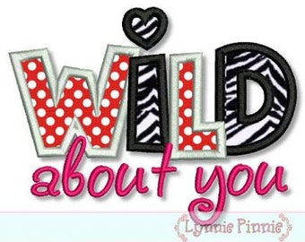 WILD ABOUT YOU Applique 4x4 5x7 6x10  Machine Embroidery Design zebra girl valentines day