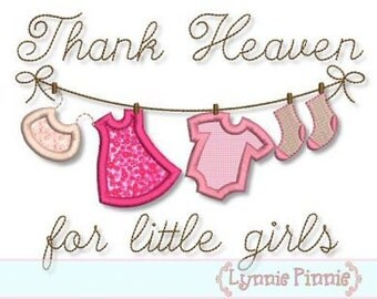 THANK Heaven For Little GIRLS Clothesline Applique  4x4 5x7 6x10  Machine Embroidery Design new baby girl newborn bib  INSTANT Download