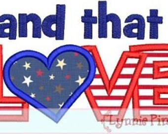 LAND That I LOVE Applique 4x4 5x7 Machine Embroidery Design July 4th Independence Patriotic  INSTANT Download