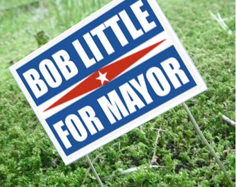Miniature Political Yard Sign --- Bob Little