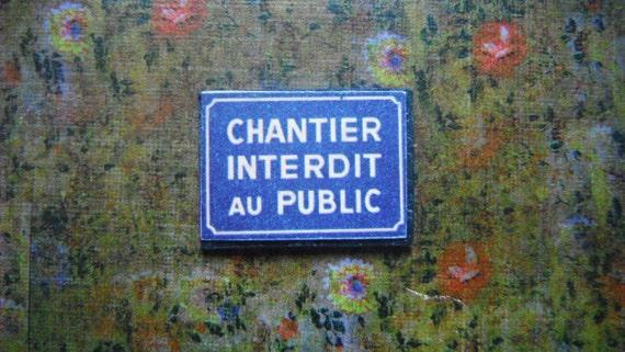 Miniature Sign --- Chantier Interdit au Public