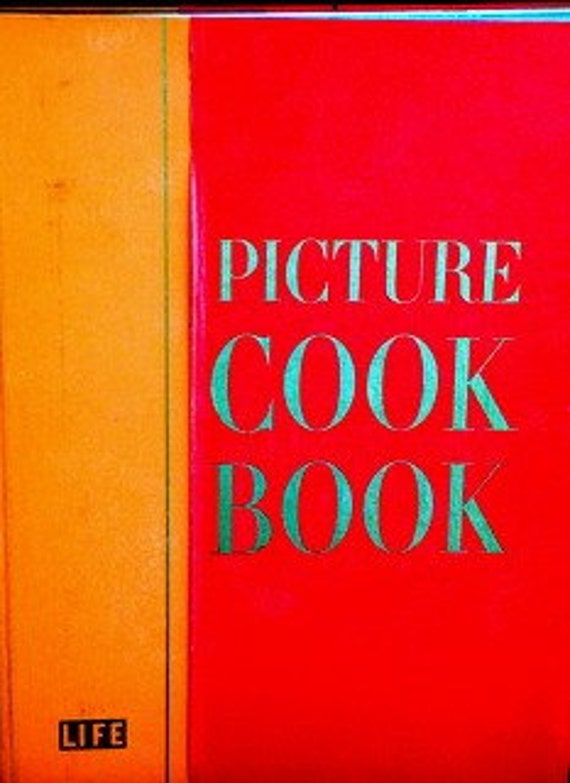 TIME LIFE 1958 PICTURE COOK BOOK - BEAUTIFUL COLOR PHOTOGRAPHY