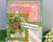 Just Because Handmade Friendship or Thinking of You Card