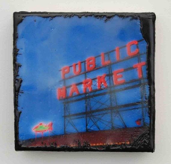 Seattle PUBLIC MARKET  - Original Photo Encaustic Painting