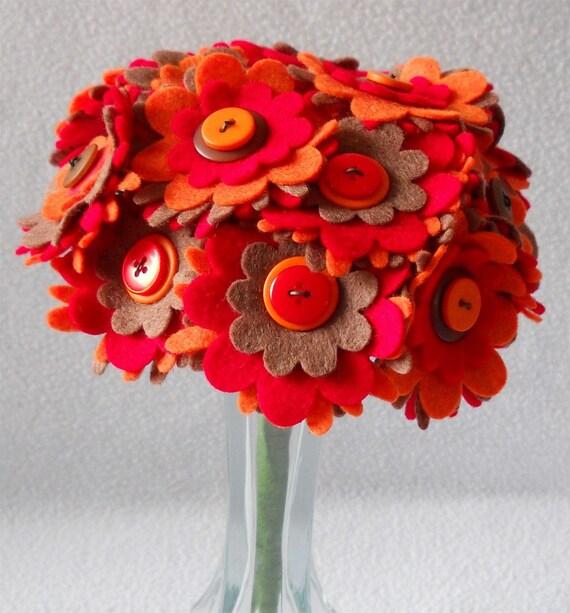 Tabasco Red Orange Brown Button Felt Flower Bouquet Centerpiece