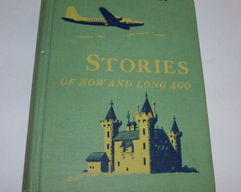 1951 Stories of Now and Long Ago Children's School Book