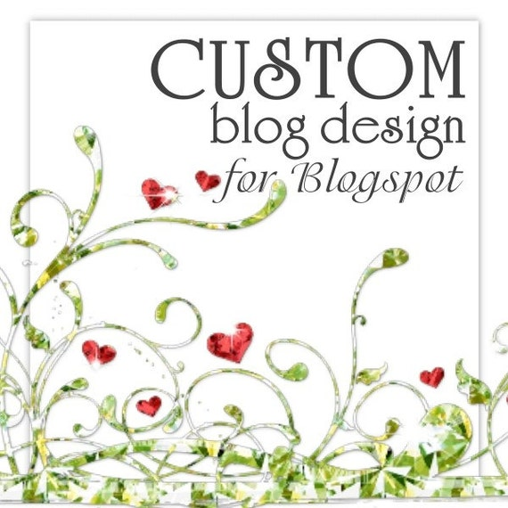 Custom BLOG DESIGN and installation OR Blog Makeover - blog will be customized\/personalized FOR YOU and your business  (using BLOGGER\/BLOGSPOT)