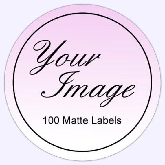 Custom Logo or Business Labels - Get 100 2 inch MATTE round labels