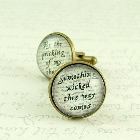 SALE - Macbeth Quote - Something Wicked This Way Comes - Shakespeare Cufflinks - Cool Gifts for Men