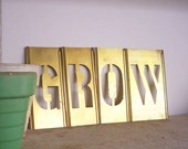 Vintage GROW Brass Stencil  Letters for your Favorite Gardener