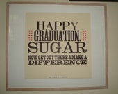 HAPPY GRADUATION, Sugar Letterpress Poster Art Signed Limited Edition Print Handmade