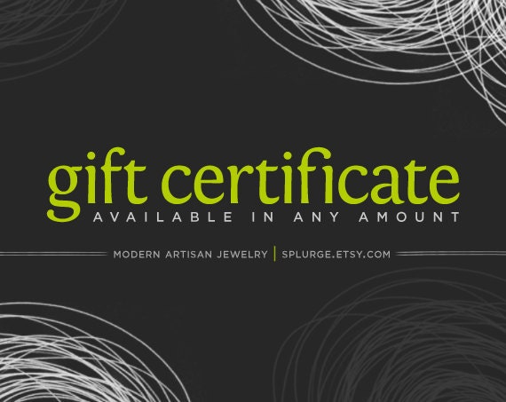 splurge gift certificate. available in any amount and ready to email. gift certificate. splurge.
