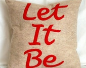 Let it Be- 16x16 inch Pillow Cover- Eco Friendly
