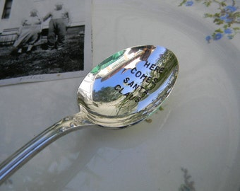 Vintage Hand Stamped Holiday Spoon. Here Comes Santa Claus.