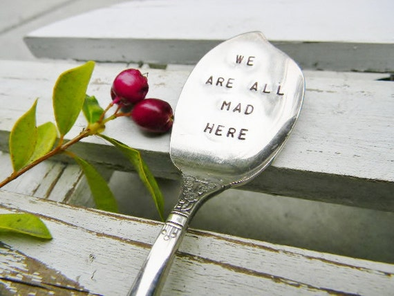Vintage Stamped Spoon We Are All Mad Here. Fun For your Holiday Table