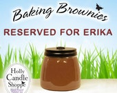 RESERVED for Erika  (11 - 3oz Baking Brownies Candle Jars)