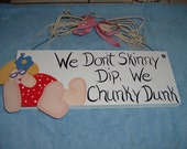 We Don't Skinny....We Chunky Dunk Pool Sign
