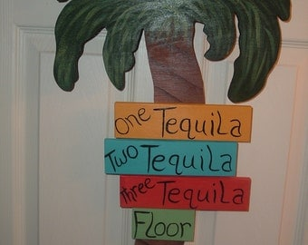 Palm Tree Door/Wall hanger Phrase One Tequila Two Tequila Three Tequila Floor