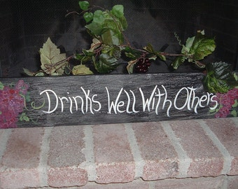 Drinks Well With Others Vintage Wall Sign