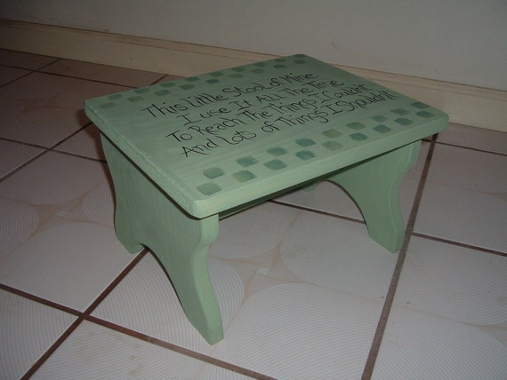 Childs step stool  This little stool of mine I use it all the time  To reach the things I couldn't and lots of things I shouldn't