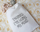 "Printable Bag Design ""Thanks For Being my Maid"""