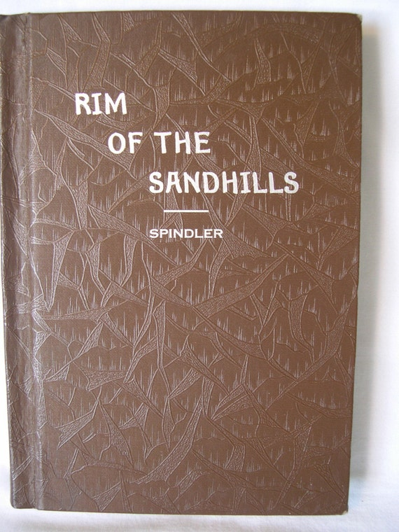 Rare 1941 Rim of the Sandhills Book Signed by author Will H Spindler