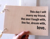 "Wooden Guest book / Album / Notebook (9"" x 6"") -  This day I will marry my friend..."
