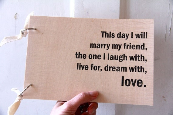 """Wooden Guest book / Album / Notebook (9"""" x 6"""") -  This day I will marry my friend..."""
