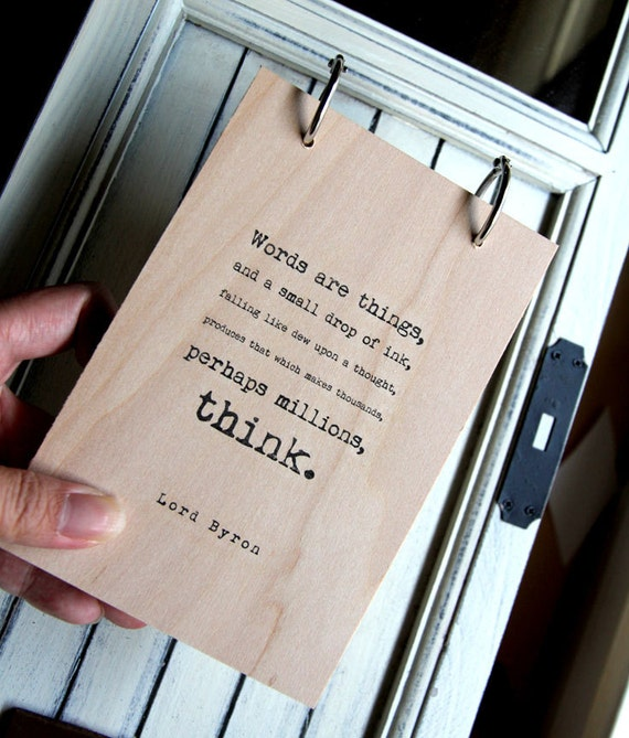 """Wood Notepad - Words are things and a small drop of ink... (4"""" x 6"""")"""