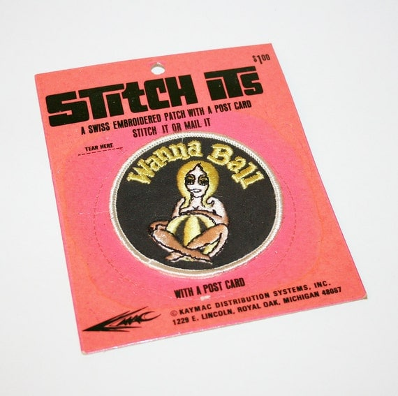 vintage 1970s PATCH Wanna Ball  hippie protest sit in RISQUE naughty embroidered sew on unisex postcard