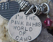 I'm The Pink in HIs World of Camo Handstamped Necklace