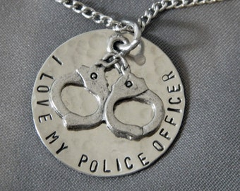 I love My Police Officer, Please Keep Him/Her Safe with Handcuffs Handstamped Necklace