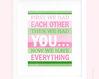 First we had each other Nursery Wall Art in pink and green