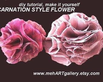 Flower making tutorial sewing pattern ...CARNATION STYLE FLOWERS. pdf num 11 make them any size o.k. to sell your flowers. No sewing machine