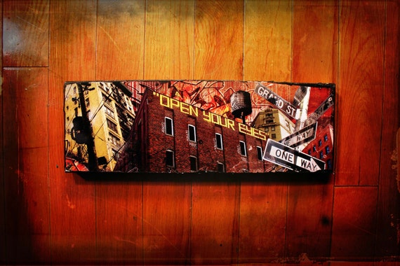 Open Your Eyes - Brooklyn Williamsburg NYC original mixed media, graffiti, photography,urban, ready to hang street art on stretched canvas