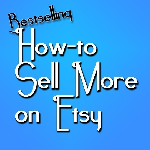 Jumpstart Your Etsy Shop - Sale - FOUR Dynamic Bestselling Etsy Guides ONE Special Price