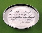 "Jane Austen Regency ""Pride and Prejudice"" Quotation Oval Glass Paperweight - Make Sport"