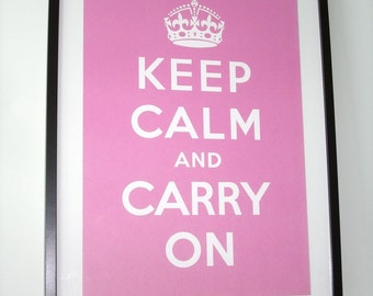 Keep Calm and Carry On (PRETTY IN PINK) 16 x 23 Printed on Recycled Paper