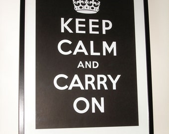 Keep Calm and Carry On (EBONY BLACK) 12 x 18 Printed on Recycled Paper