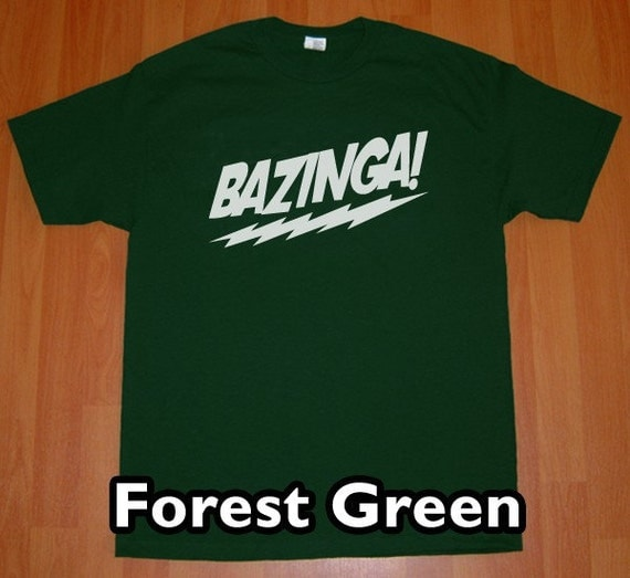 Bazinga The Big Bang Theory MENS T-Shirt (Forest Green- White Ink) S, M, L, XL, XXL