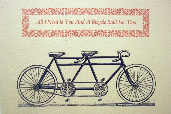 All I Need is You and a Bicycle Built for Two--Letterpress Broadside