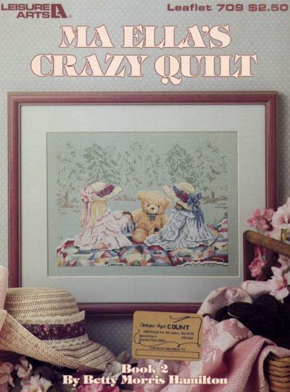 Ma Ella's Crazy Quilt Cross Stitch Pattern Leaflet Leisure Arts Vintage 1988
