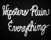 Girly shirt - 'Hipsters Ruin Everything' - White on Black American Apparel Women's fitted short sleeve t-shirt