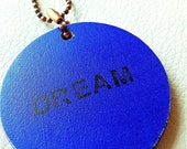 Dream Pendant in wood distressed blue on antique copper ball chain-graduation,wedding, or mothers day gift