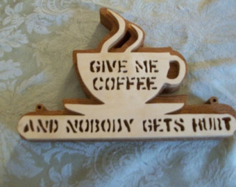 Give me coffee and nobody gets hurt wall hanging