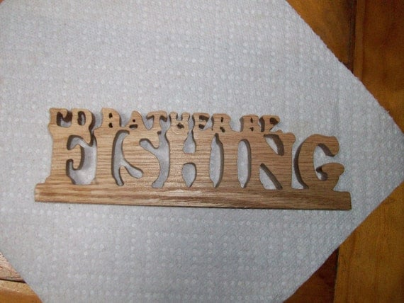 Wooden I'd Rather be Fishing sign display