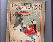 Very Old Book titled The Princess Finds A Playmate copyright 1918